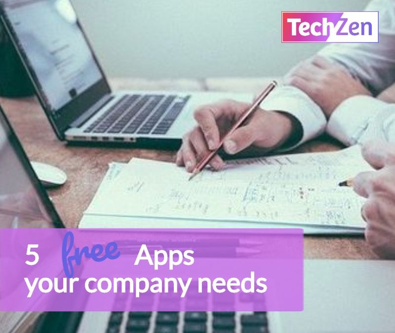 5 Apps Your Company Needs!